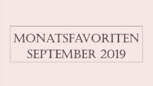 Monatsfavoriten September 2019