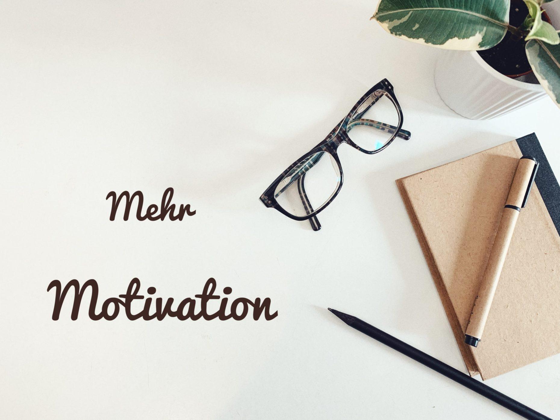 Mehr Motivation im Alltag | Meine besten Tipps